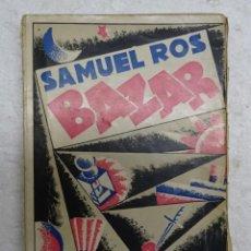 Libros antiguos: SAMUEL ROS: BAZAR. 1ª EDICION. CUBIERTA DE TONO. 1928. MUY RARO. ESPASA CALPE. 13X19 CMS. Lote 123761531
