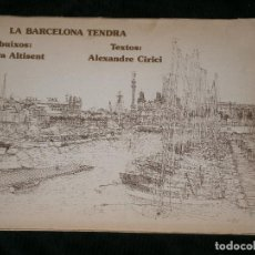 Libros antiguos: F1 LA BARCELONA TENDRE PORTADA DE PAPEL RUSTICOS DIBUJOS AURORA ALTISENT TEXTOS ALEXANDRE CIRICI. Lote 123784019