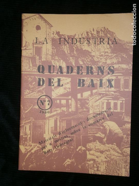 F1 LA INDUSTRIA QUADERNS DEL BAIX LLOBREGAT Nº 7 - 1986 AJUNTAMENT DEL HOSPITALET (Libros Antiguos, Raros y Curiosos - Historia - Otros)