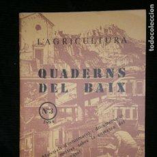 Libros antiguos: F1 LA AGRICULTURA QUADERNS DEL BAIX LLOBREGAT Nº 3 - 1984 AJUNTAMENT DEL HOSPITALET. Lote 124007471