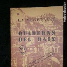 Libros antiguos: F1 LA VEGETACIO QUADERNS DEL BAIX LLOBREGAT Nº 4 - 1984 AJUNTAMENT DEL HOSPITALET. Lote 124007683