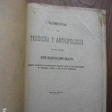 Libros antiguos: 1877 ELEMENTOS DE TEODICEA Y ANTROPOLOGIA DOCTOR BARTOLOMÉ BEATO. Lote 124011487