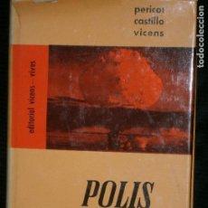 Libros antiguos: F1 POLIS HISTORIA UNIVERSAL PERICOT CASTILLO VICENS. Lote 124014451