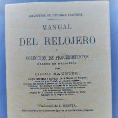 Livres anciens: MANUAL DEL RELOJERO Y COLECCIÓN DE PROCEDIMIENTOS USADOS EN RELOJERÍA. CLAUDIO SAUNIER FACSIMIL. Lote 146377324