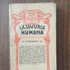 Libros antiguos: LA LUJURIA HUMANA POR EL DR. LUIS M. DE AGUIRRE. LA VIDA LITERARIA. Lote 124139831