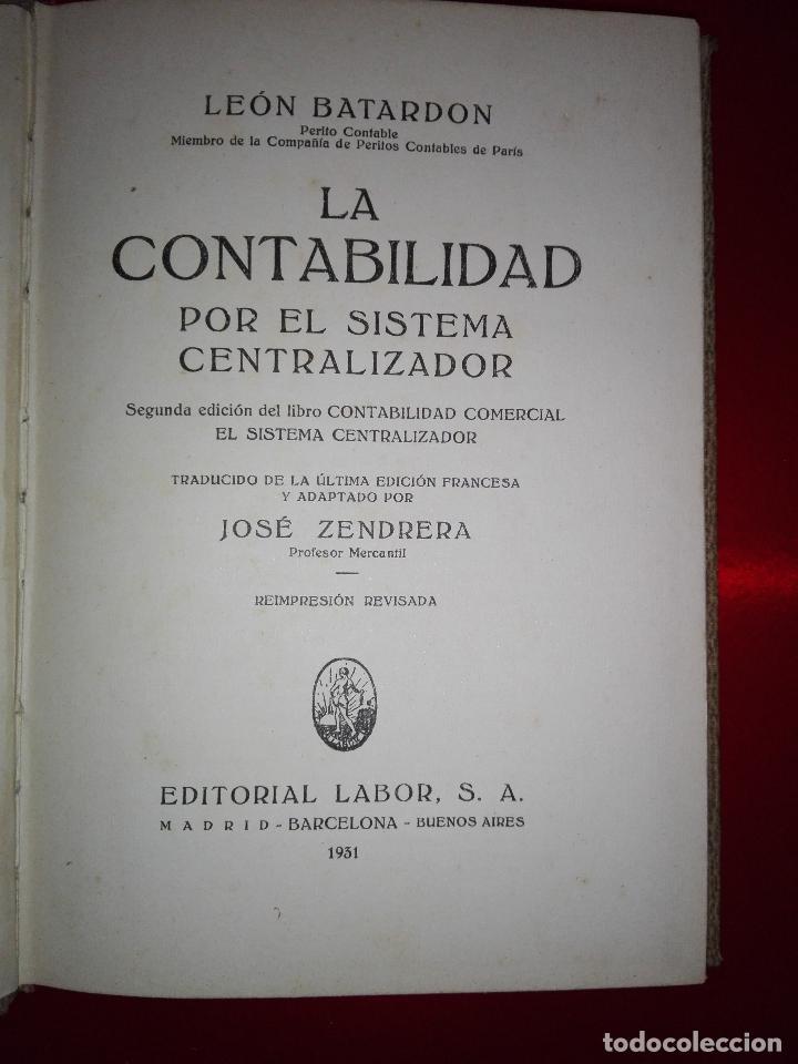 LIBRO-LA CONTABILIDAD POR EL SISTEMA CENTRALIZADOR-LEÓN BATARDÓN-BARCELONA-1931-2ªEDICIÓN (Libros Antiguos, Raros y Curiosos - Ciencias, Manuales y Oficios - Otros)