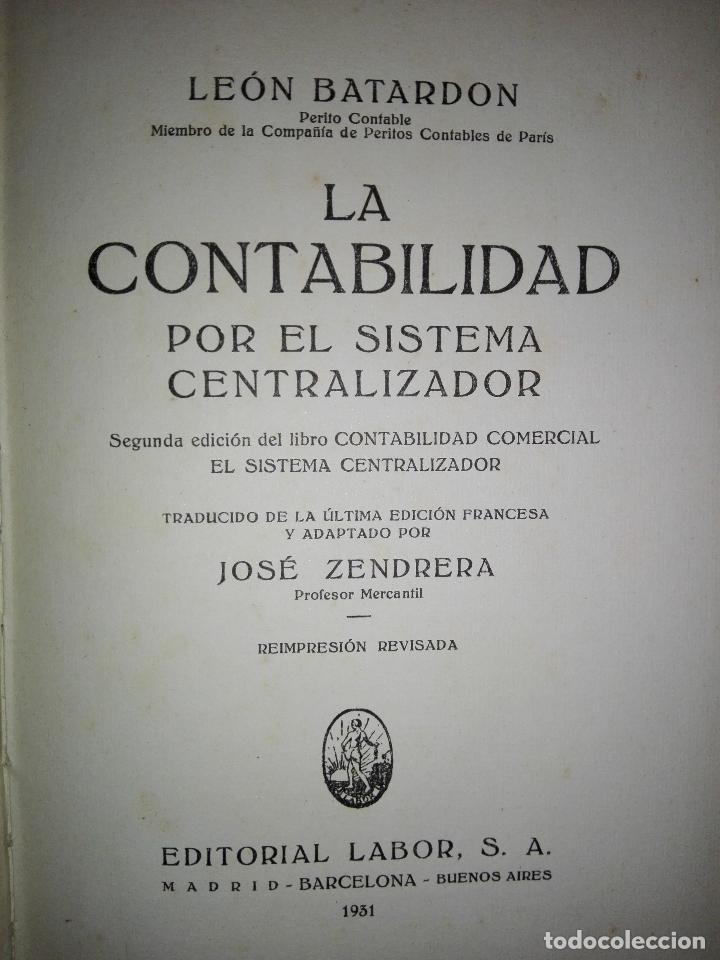 Libros antiguos: LIBRO-LA CONTABILIDAD POR EL SISTEMA CENTRALIZADOR-LEÓN BATARDÓN-BARCELONA-1931-2ªEDICIÓN - Foto 12 - 124151135