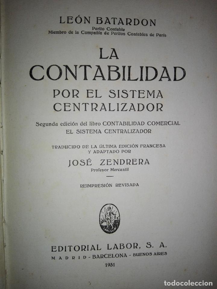 Libros antiguos: LIBRO-LA CONTABILIDAD POR EL SISTEMA CENTRALIZADOR-LEÓN BATARDÓN-BARCELONA-1931-2ªEDICIÓN - Foto 13 - 124151135