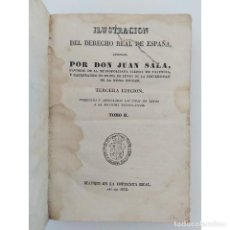 Libros antiguos: ILUSTRACIÓN DEL DERECHO REAL DE ESPAÑA TOMO II. TERCERA EDICIÓN. DON JUAN SALA. IMPRENTA REAL 1832. Lote 124198619