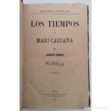 Libros antiguos: LOS TIEMPOS DE MARI-CASTAÑA. ROBERTO ROBERT. EDICIÓN J. E MORETE, MADRID 1870. Lote 124198507