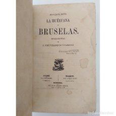 Libros antiguos: LA HUÉRFANA DE BRUSELAS. JOSÉ VELÁZQUEZ Y SÁNCHEZ. ED JESÚS GARCÍA, 1861. Lote 124198743