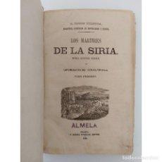 Libros antiguos: LOS MÁRTIRES DE LA SIRIA TOMO I. PEDRO MATA. ED SIERRA PONZANO, 1860. Lote 124198811