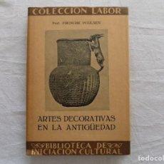 Libros antiguos: LIBRERIA GHOTICA. FREDERIK POULSEN. ARTES DECORATIVAS EN LA ANTIGUEDAD. LABOR. 1939. MUY ILUSTRADO. . Lote 124199887
