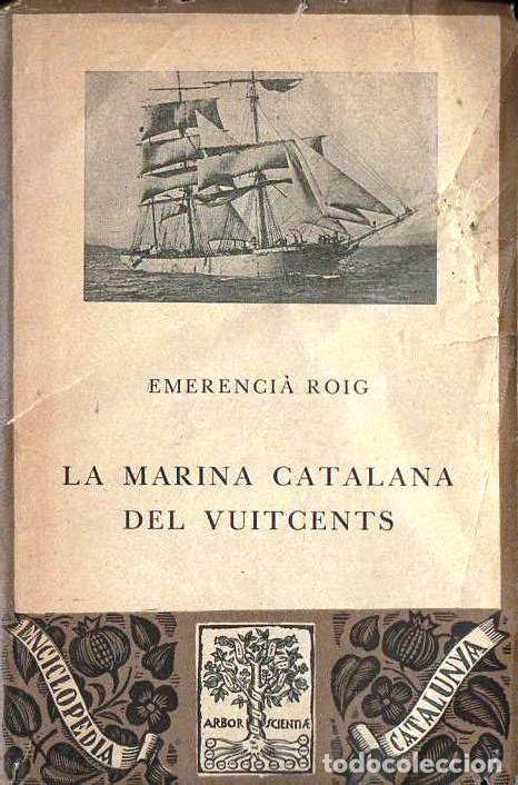 EMERENCIA ROIG : LA MARINA CATALANA DEL VUITCENTS (BARCINO, 1929) (Libros Antiguos, Raros y Curiosos - Historia - Otros)