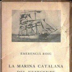 Libros antiguos: EMERENCIA ROIG : LA MARINA CATALANA DEL VUITCENTS (BARCINO, 1929). Lote 124224859