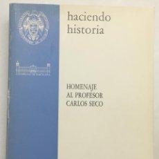 Libros antiguos: HACIENDO HISTORIA. HOMENAJE AL PROFESOR CARLOS SECO. - [UNIVERSITAT DE BARCELONA].. Lote 123271451