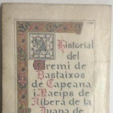 Libros antiguos: HISTORIAL DEL GREMI DE BASTAIXOS DE CAPÇANA I MACIPS DE RIBERA DE LA DUANA DE BARCELONA. SEGLE XIII-. Lote 123271547
