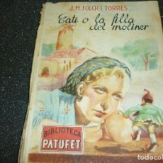 Libros antiguos: CATI O LA FILLA DEL MOLINER DE J.M. FOLCH I TORRES- 1947. Lote 124408111
