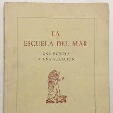 Libros antiguos: LA ESCUELA DEL MAR. UNA ESCUELA Y UNA VOCACIÓN. - [VERGÉS, PEDRO.]. Lote 123271519