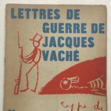 Libros antiguos: LES LETTRES DE GUERRE DE JACQUES VACHÉ SUIVIES D'UNE NOUVELLE. - [VACHÉ, JACQUES.]. Lote 123271463