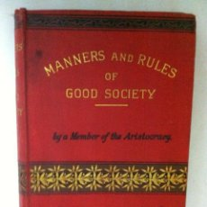 Libros antiguos: MANNERS AND RULES OF GOOD SOCIETY - 1894 (EN INGLÉS. Lote 124426843