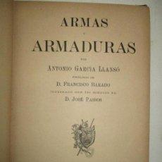 Libros antiguos: ARMAS Y ARMADURAS. - GARCÍA LLANSÓ, ANTONIO. 1895.. Lote 123191912