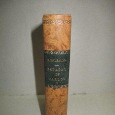 Libros antiguos: ESPADAS DE CARLOS V. - LEGUINA, ENRIQUE DE. 1908.. Lote 123207644