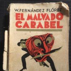 Libros antiguos: NOVELA EL MALVADO CARABEL DE W. FERNÁNDEZ FLÓREZ. Lote 124431759