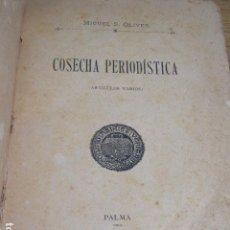 Libros antiguos: MIGUEL S. OLIVER. COSECHA PERIODÍSTICA. PALMA, 1891. Lote 124443067