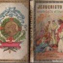 Libros antiguos: MARIANO RODRÍGUEZ MIGUEL : JESUCRISTO SEMBRANDO EL BIEN (HIJOS DE S. RODRÍGUEZ BURGOS, S.F.). Lote 124449871