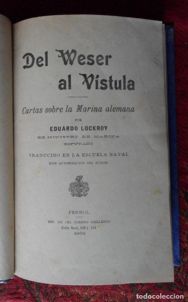 Libros antiguos: DEL WESER AL VÍSTULA Cartas Sobre La Marina Alemana. Ferrol 1902. Eduardo Lockroy - Foto 2 - 124499279