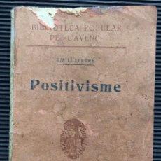Libros antiguos: POSITIVISME, DE E. LITTRÉ, TRADUCCIÓN DE ALBERT ALDRICH. BARCELONA 1904, EN CATALAN. Lote 124500103