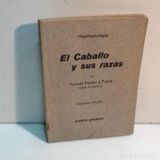 Libros antiguos: HIPELIQUIOLOGIA EL CABALLO Y SUS RAZAS. Lote 124515487