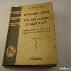 Libros antiguos: INTRODUCCION MATERIALISMO DIALECTICO . CULTURA POLITICA Nº 5 . THALHEIMER. Lote 124527747