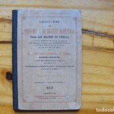 Libros antiguos: LECCIONES DE ECONOMÍA Y DE HIGIENE DOMÉSTICA PARA LAS MADRES DE FAMILIA. D. LIBERATO GUERRA Y GIFRE.. Lote 124552467