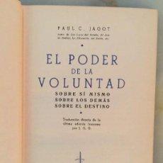 Libros antiguos: EL PODER DE LA VOLUNTAD, PAUL C. JAGOT, CUARTA EDICIÓN 1935. Lote 124557479