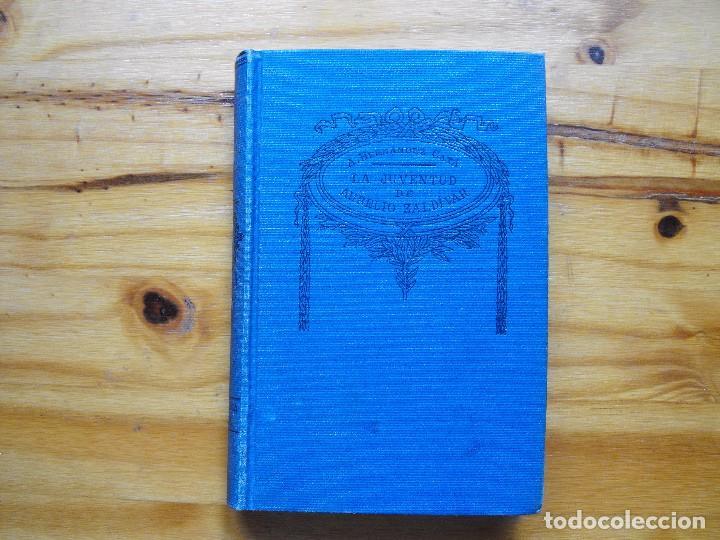 LA JUVENTUD DE AURELIO ZALDIVAR. A. HERNÁNDEZ CATÁ. BIBLIOTECA SOPENA. (Libros antiguos (hasta 1936), raros y curiosos - Literatura - Narrativa - Otros)