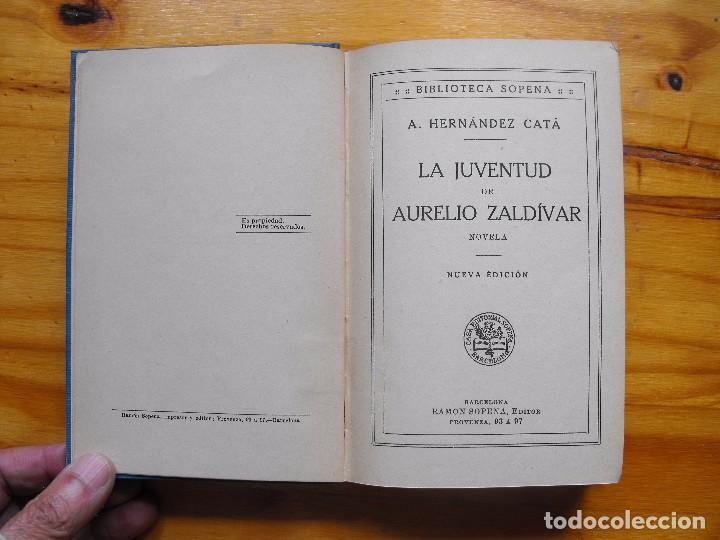 Libros antiguos: La Juventud de Aurelio Zaldivar. A. Hernández Catá. Biblioteca Sopena. - Foto 2 - 124557791