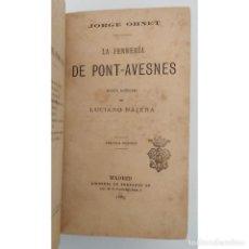 Libros antiguos: LA FERRERÍA DE PONT AVESNES. JORGE OHNET. VERSIÓN CASTELLANA DE LUCIANO NÁJERA 1889. Lote 124585263
