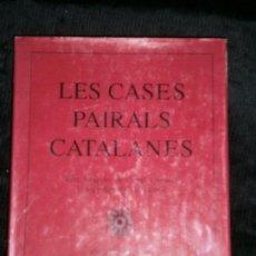 Libros antiguos: F1 LES CASES PAIRALS CATALANES TEXTO JOAQUIM DE CAMPS I ARBOIX FOTOGRAFIAS F.CATALA ROCA. Lote 124595687