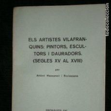 Libros antiguos: F1 ELS ARTISTES VILAFRANQUINS PINTORS,ESCULTORS,I DAURADORS SEGLES XV AL XVIII. Lote 124608775
