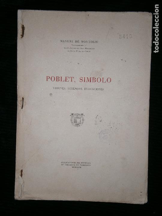 F1 POBLET SIMBOLO VISIONES,LEYENDAS,EVOCACIONES (Libros Antiguos, Raros y Curiosos - Historia - Otros)