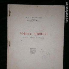 Libros antiguos: F1 POBLET SIMBOLO VISIONES,LEYENDAS,EVOCACIONES. Lote 124609843