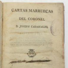 Libros antiguos: CARTAS MARRUECAS DEL CORONEL... - CADALSO, JOSÉ. BARCELONA, 1796.. Lote 123169348