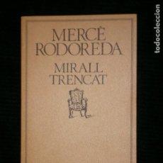 Libros antiguos: F1 MERCE RODAREDA MIRALL TRENCAT. Lote 124619923