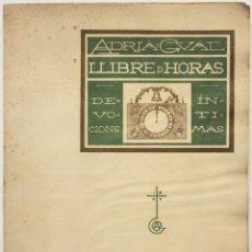 Libros antiguos: LLIBRE D'HORAS. DEVOCIONS ÍNTIMAS. - GUAL, ADRIÁ. BARCELONA 1899 DEDICATORIA AUTOGRAFA. Lote 123198172
