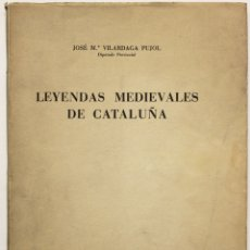 Libros antiguos: LEYENDAS MEDIEVALES DE CATALUÑA. - VILARDAGA, JOSEP Mª.. Lote 123258998
