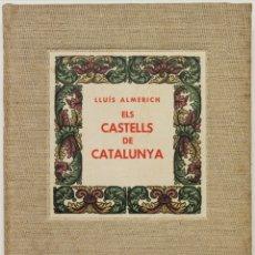 Libros antiguos: ELS CASTELLS DE CATALUNYA. NOMENCLATOR HISTÒRIC, TOPONÍMIC PER COMARQUES. - ALMERICH, LLUÍS.. Lote 123155576