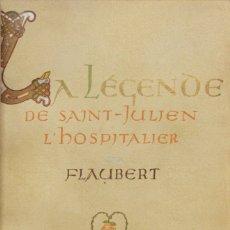 Libros antiguos: LA LÉGENDE DE SAINT JULIEN L'HOSPITALIER. - FLAUBERT, GUSTAVE.. Lote 123188359