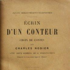 Libros antiguos: ÉCRIN D'UN CONTEUR. - NODIER, CHARLES. PARIS, 1887.. Lote 123223374